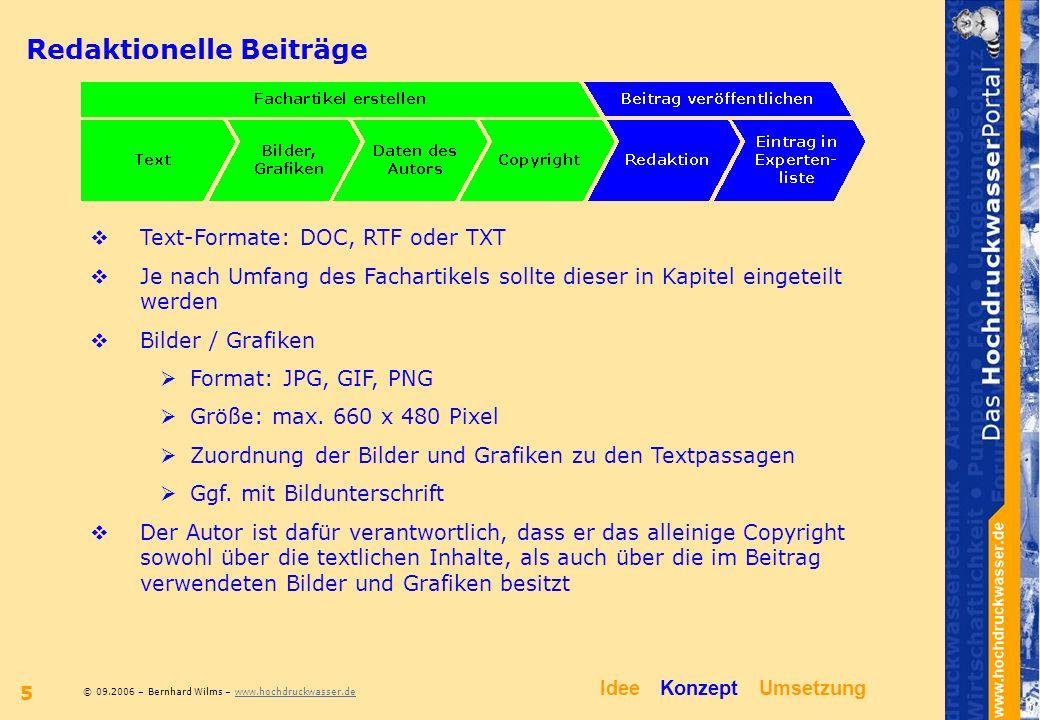 © 09.2006 – Bernhard Wilms – www.hochdruckwasser.dewww.hochdruckwasser.de 5 Redaktionelle Beiträge Text-Formate: DOC, RTF oder TXT Je nach Umfang des
