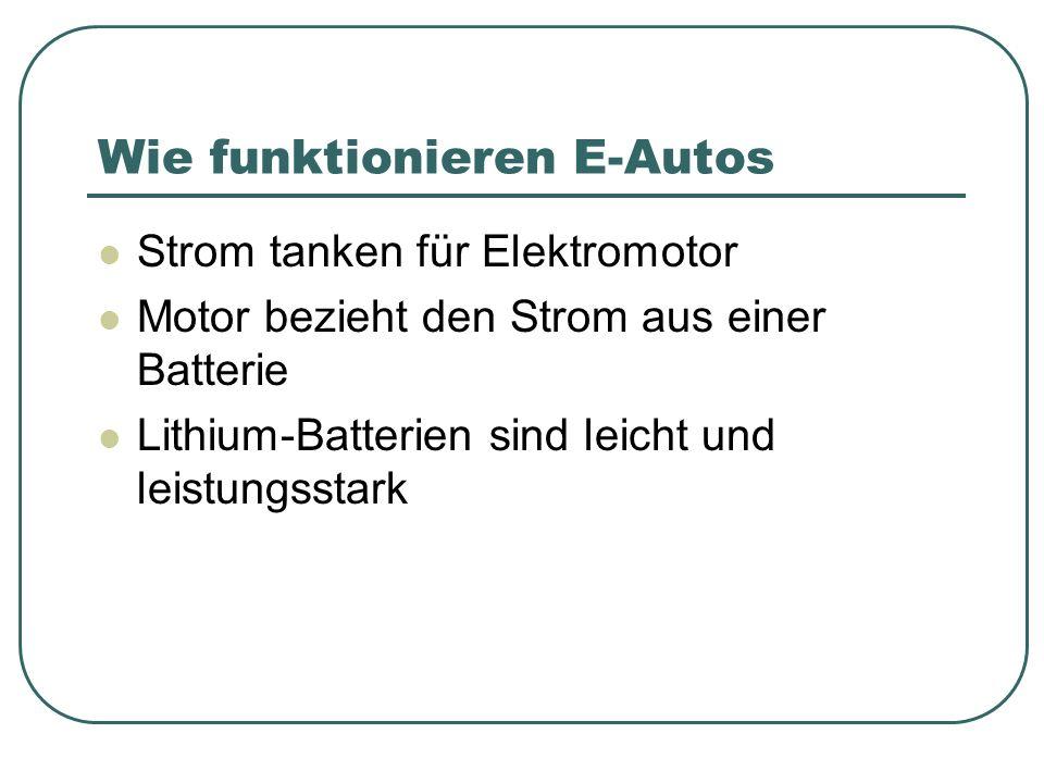 Wie funktionieren E-Autos Strom tanken für Elektromotor Motor bezieht den Strom aus einer Batterie Lithium-Batterien sind leicht und leistungsstark
