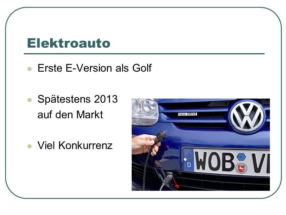 Elektroauto Erste E-Version als Golf Spätestens 2013 auf den Markt Viel Konkurrenz