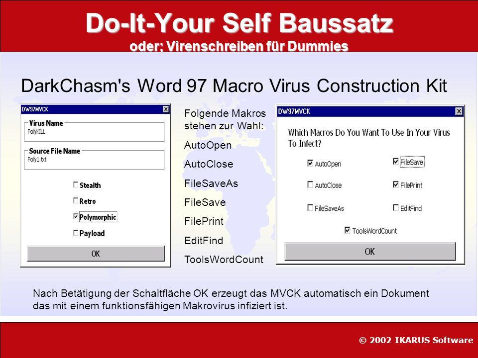 Do-It-Your Self Baussatz oder; Virenschreiben für Dummies DarkChasm's Word 97 Macro Virus Construction Kit Nach Betätigung der Schaltfläche OK erzeugt