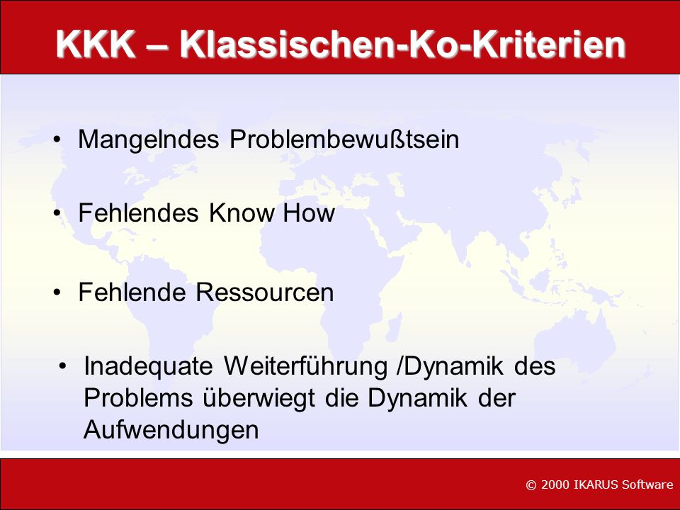 Mangelndes Problembewußtsein Fehlendes Know How Fehlende Ressourcen Inadequate Weiterführung /Dynamik des Problems überwiegt die Dynamik der Aufwendun