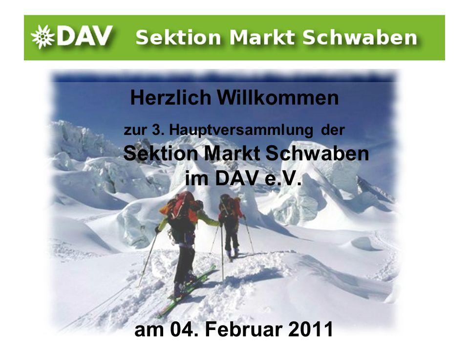 Herzlich Willkommen zur 3. Hauptversammlung der Sektion Markt Schwaben im DAV e.V. am 04. Februar 2011