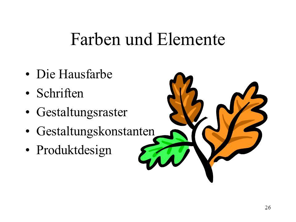 26 Farben und Elemente Die Hausfarbe Schriften Gestaltungsraster Gestaltungskonstanten Produktdesign