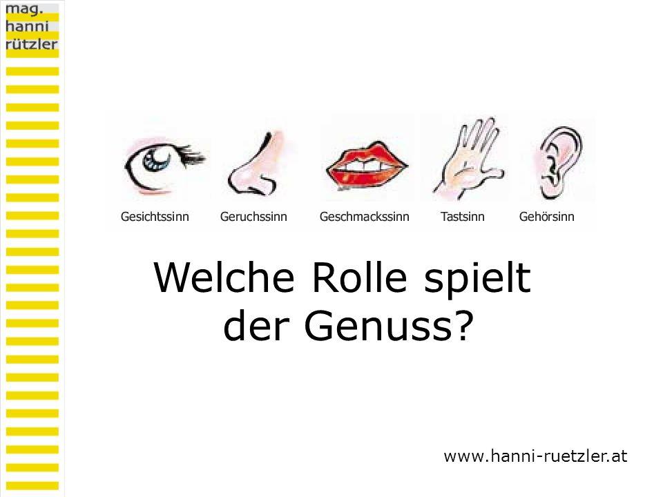 Welche Rolle spielt der Genuss? www.hanni-ruetzler.at