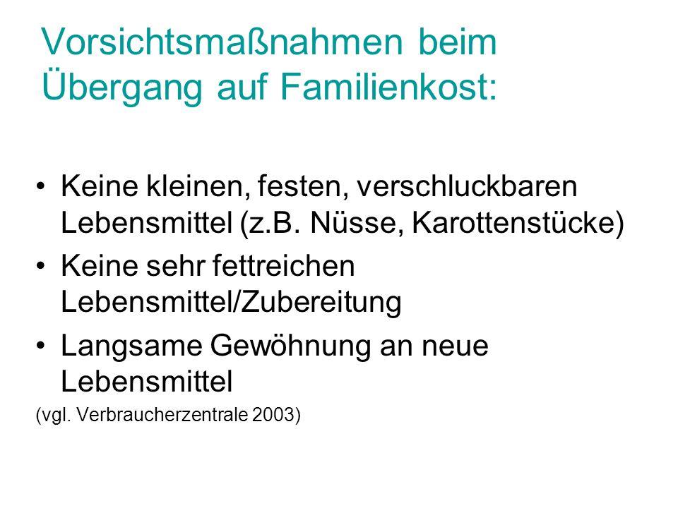 Vorsichtsmaßnahmen beim Übergang auf Familienkost: Keine kleinen, festen, verschluckbaren Lebensmittel (z.B.