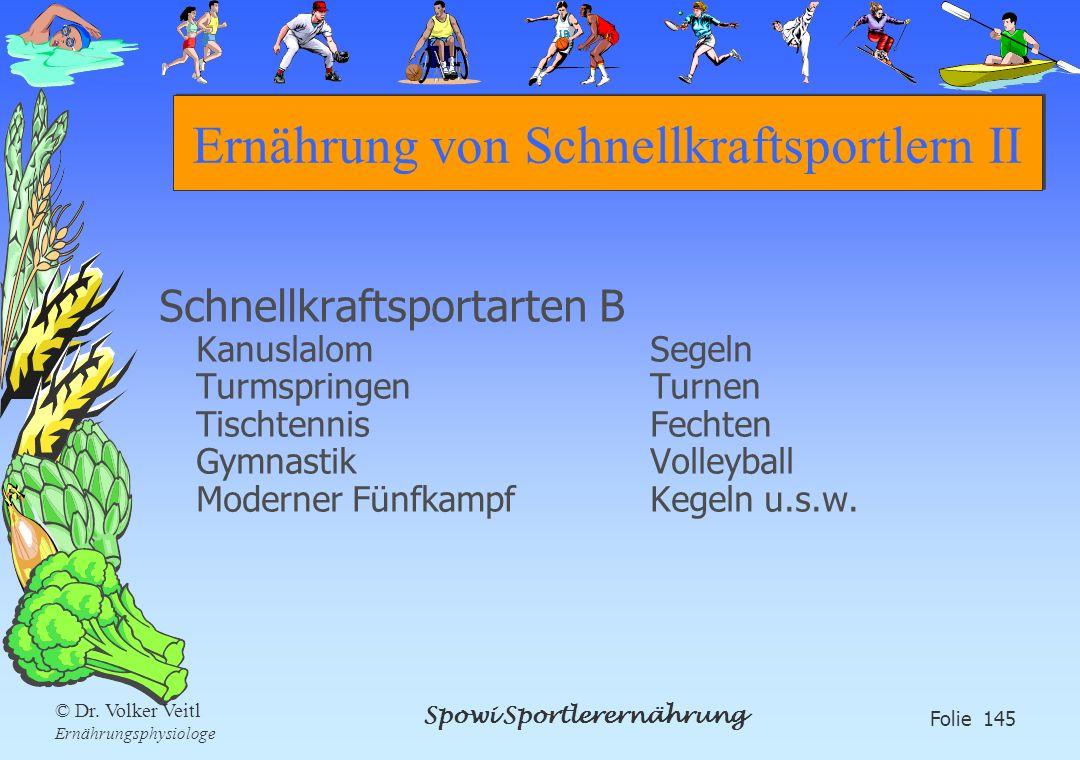Spowi Sportlerernährung Folie 145 © Dr. Volker Veitl Ernährungsphysiologe Ernährung von Schnellkraftsportlern II Schnellkraftsportarten B Kanuslalom S