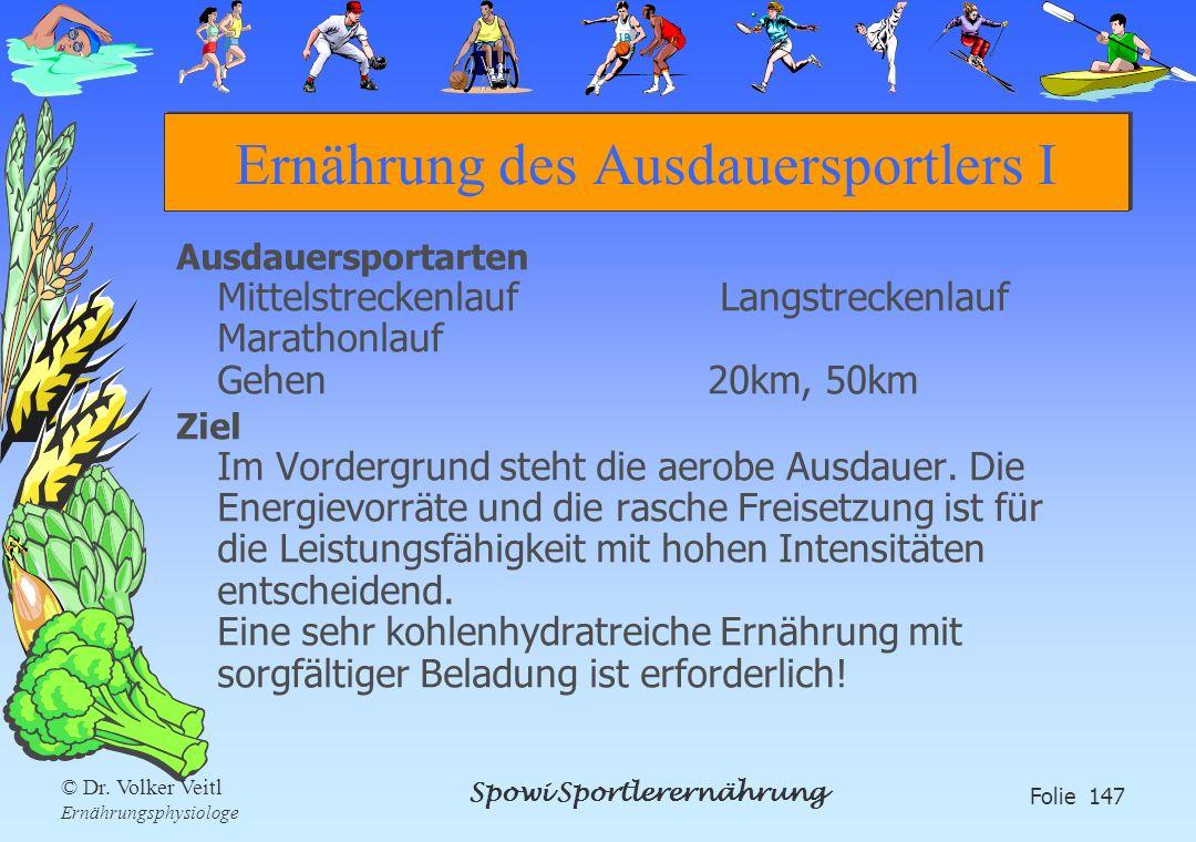 Spowi Sportlerernährung Folie 147 © Dr. Volker Veitl Ernährungsphysiologe Ernährung des Ausdauersportlers I Ausdauersportarten Mittelstreckenlauf Lang