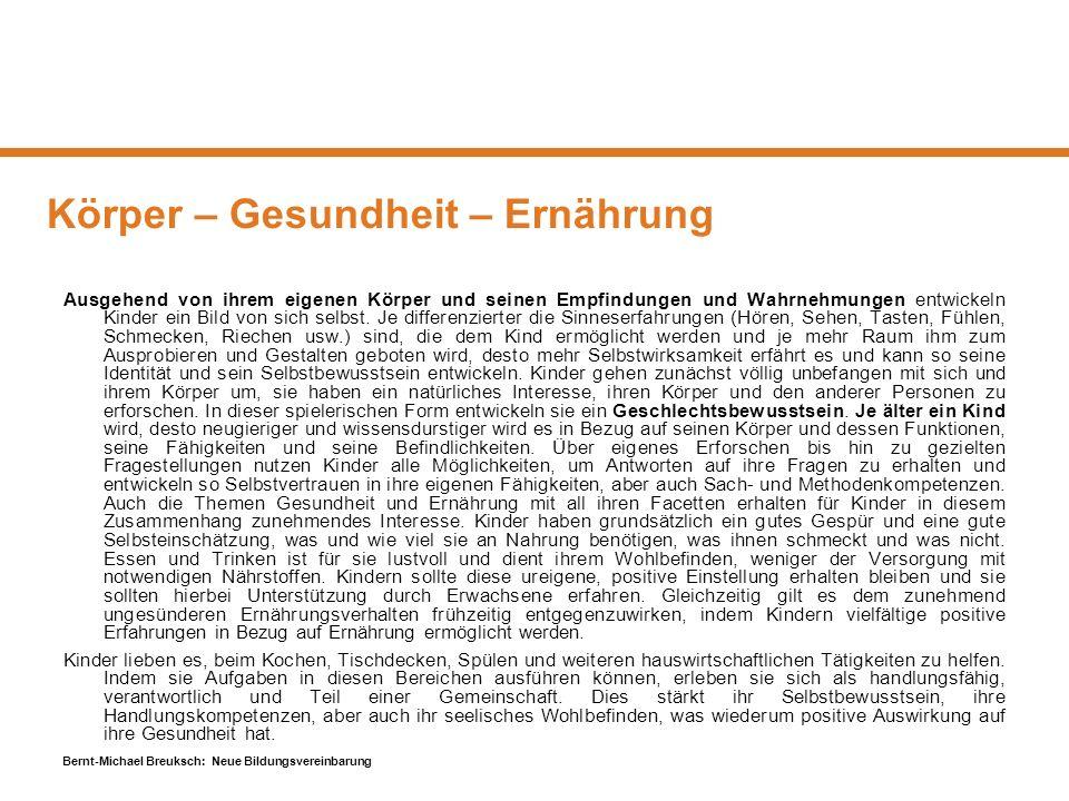 Bernt-Michael Breuksch: Neue Bildungsvereinbarung Körper – Gesundheit – Ernährung Ausgehend von ihrem eigenen Körper und seinen Empfindungen und Wahrn