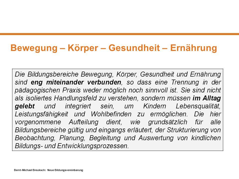 Bernt-Michael Breuksch: Neue Bildungsvereinbarung Bewegung – Körper – Gesundheit – Ernährung Die Bildungsbereiche Bewegung, Körper, Gesundheit und Ern