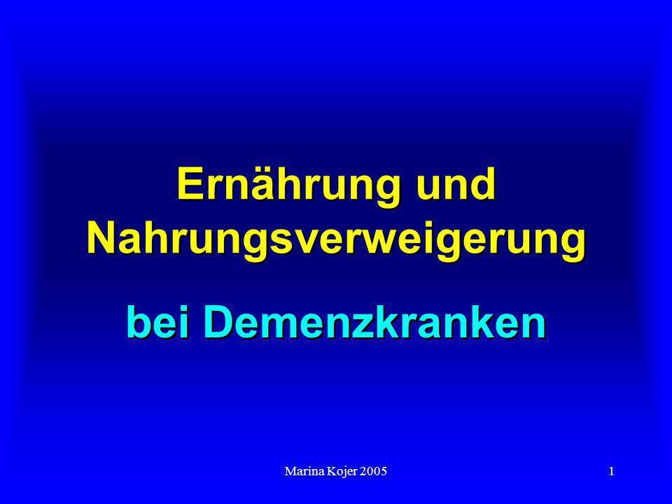 Marina Kojer 200512 Warum will (kann) der Demenzkranke nicht essen.