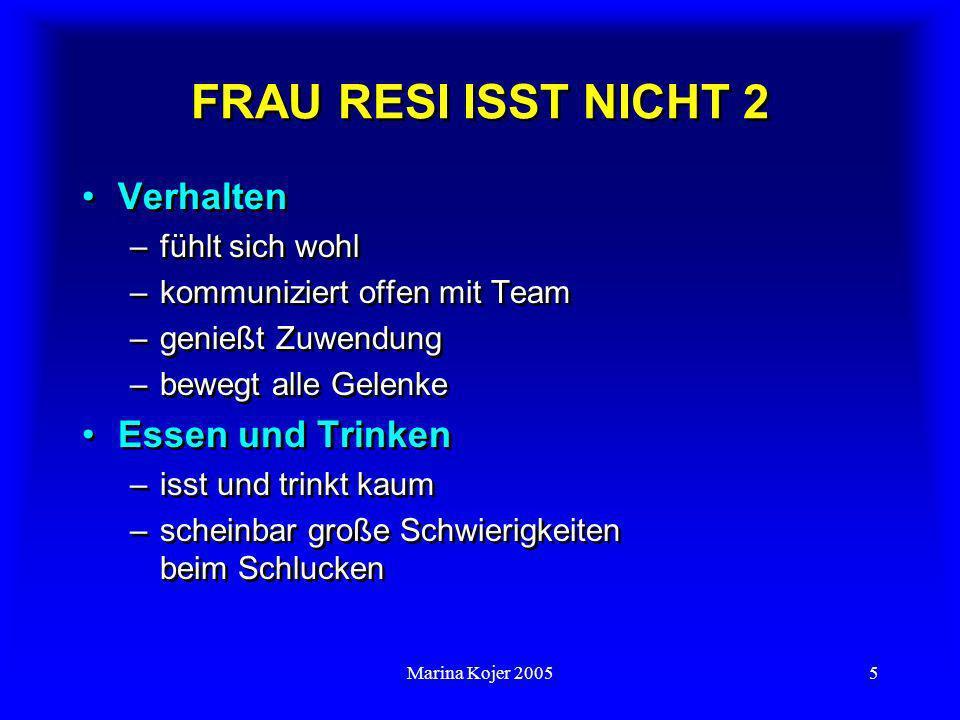 Marina Kojer 20056 FRAU RESI ISST NICHT 3 Was ist los.
