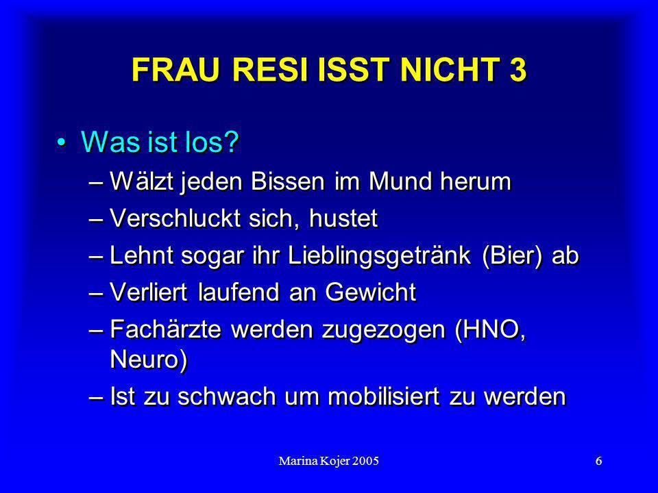 Marina Kojer 20057 FRAU RESI ISST NICHT 4 Schmerzen.