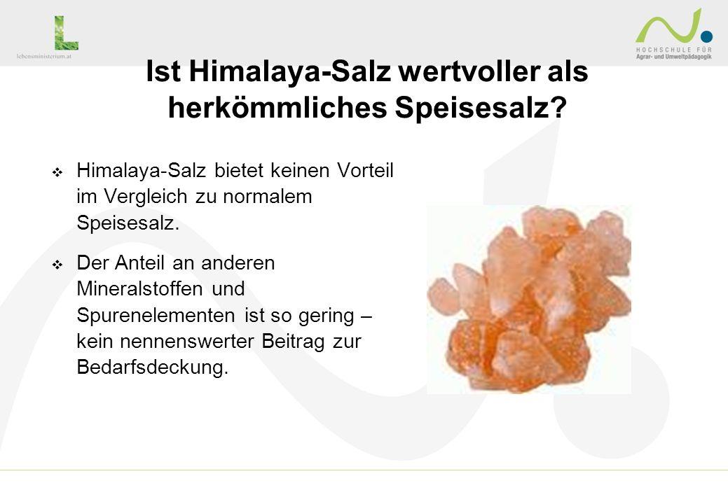 Himalaya-Salz bietet keinen Vorteil im Vergleich zu normalem Speisesalz. Der Anteil an anderen Mineralstoffen und Spurenelementen ist so gering – kein
