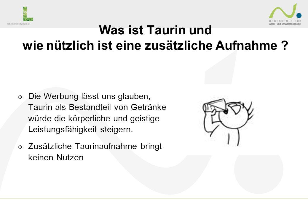 Die Werbung lässt uns glauben, Taurin als Bestandteil von Getränke würde die körperliche und geistige Leistungsfähigkeit steigern. Zusätzliche Taurina