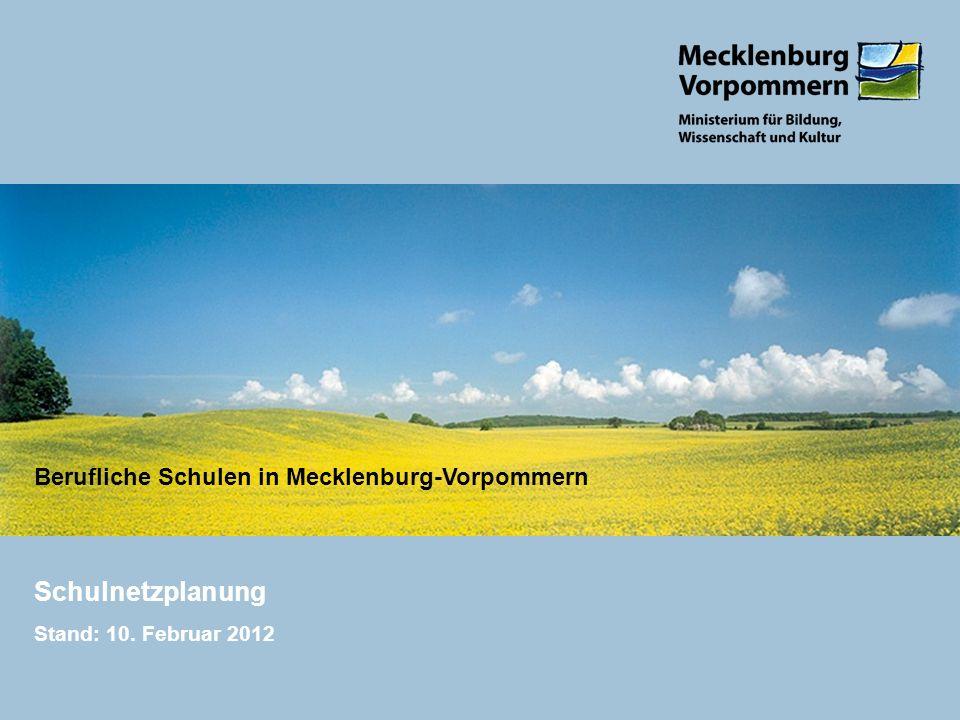 Schulnetzplanung Stand: 10. Februar 2012 Berufliche Schulen in Mecklenburg-Vorpommern