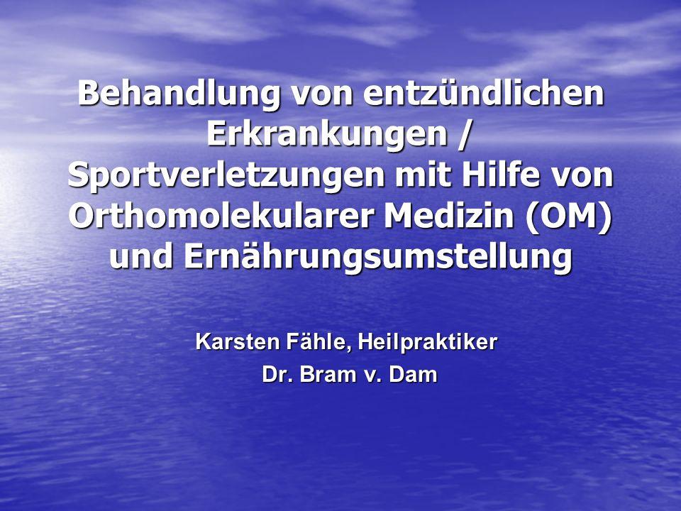 Behandlung von entzündlichen Erkrankungen / Sportverletzungen mit Hilfe von Orthomolekularer Medizin (OM) und Ernährungsumstellung Karsten Fähle, Heil