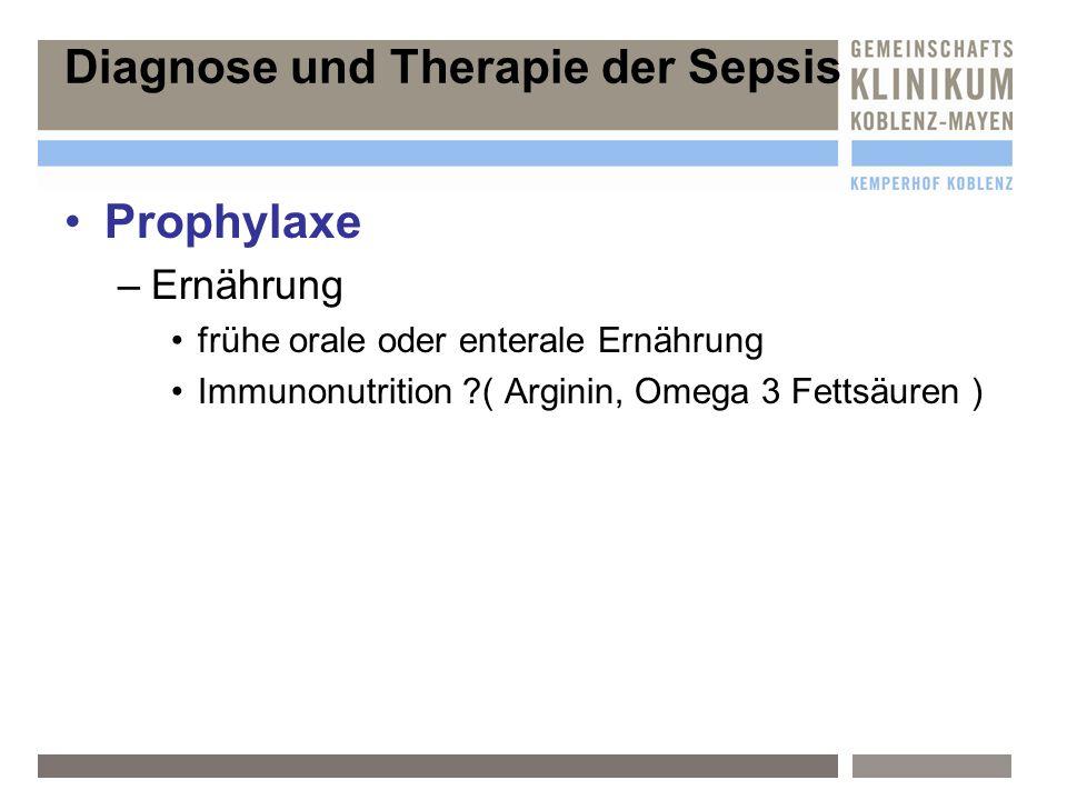 Prophylaxe –E–Ernährung frühe orale oder enterale Ernährung Immunonutrition ?( Arginin, Omega 3 Fettsäuren )