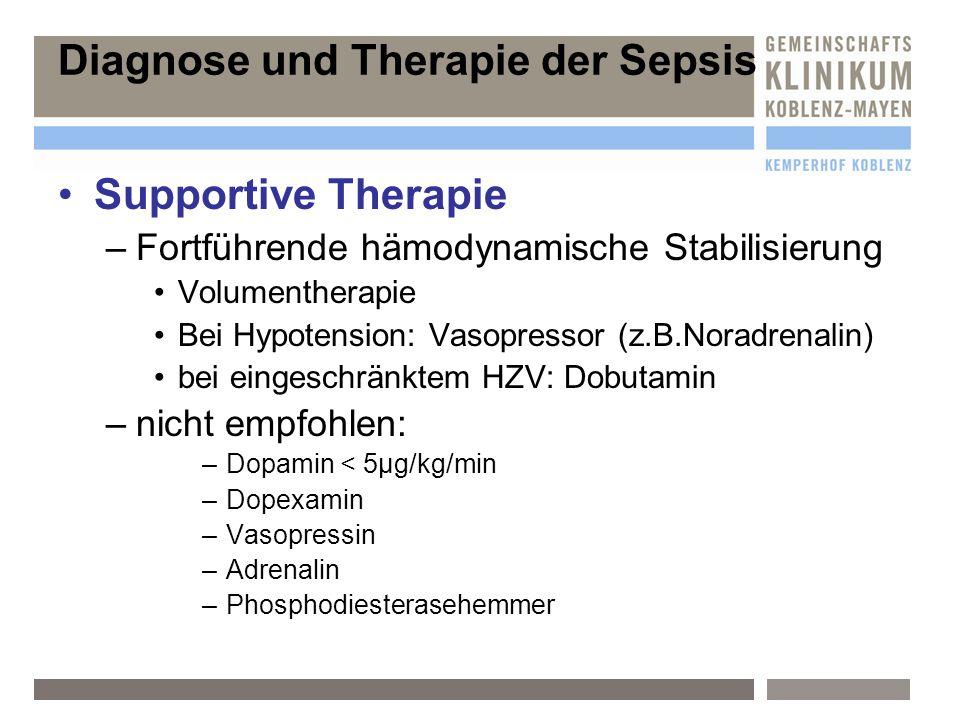 Supportive Therapie –F–Fortführende hämodynamische Stabilisierung Volumentherapie Bei Hypotension: Vasopressor (z.B.Noradrenalin) bei eingeschränktem