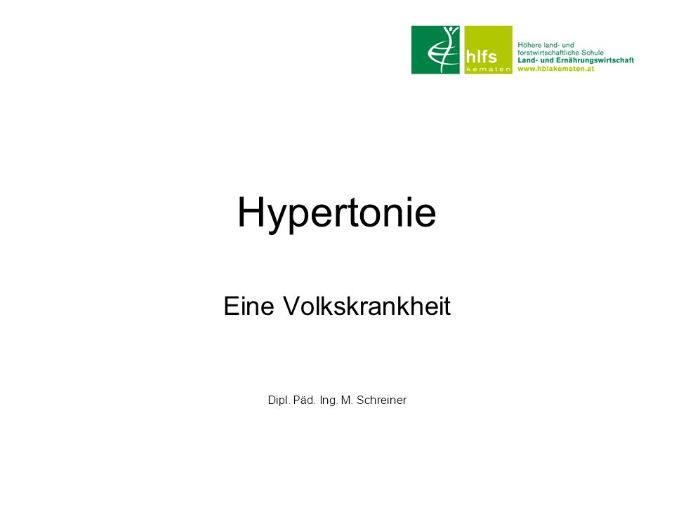Hypertonie Eine Volkskrankheit Dipl. Päd. Ing. M. Schreiner