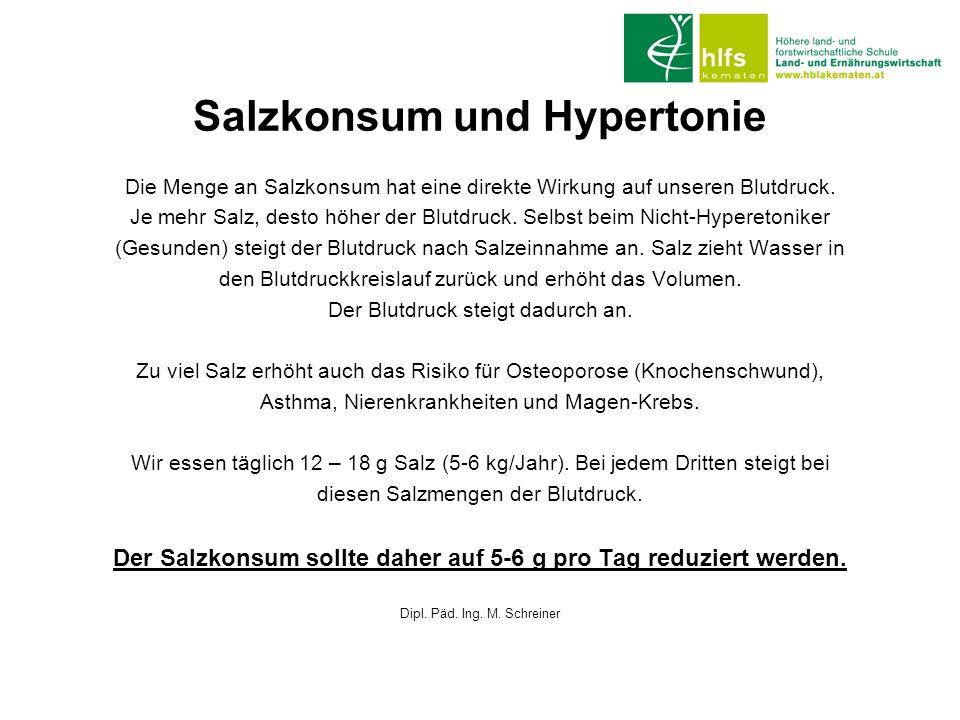 Salzkonsum und Hypertonie Die Menge an Salzkonsum hat eine direkte Wirkung auf unseren Blutdruck. Je mehr Salz, desto höher der Blutdruck. Selbst beim