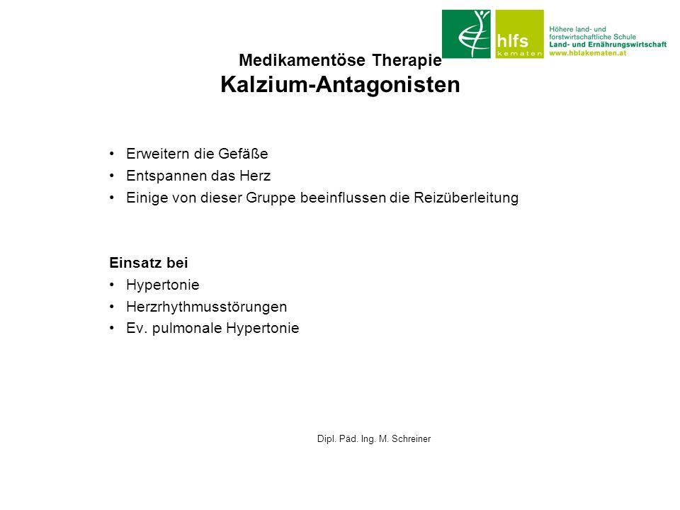 Medikamentöse Therapie Kalzium-Antagonisten Erweitern die Gefäße Entspannen das Herz Einige von dieser Gruppe beeinflussen die Reizüberleitung Einsatz