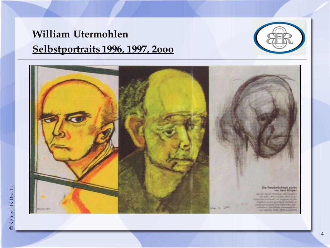 © Reiner HR Bracht 4 William Utermohlen Selbstportraits 1996, 1997, 2ooo