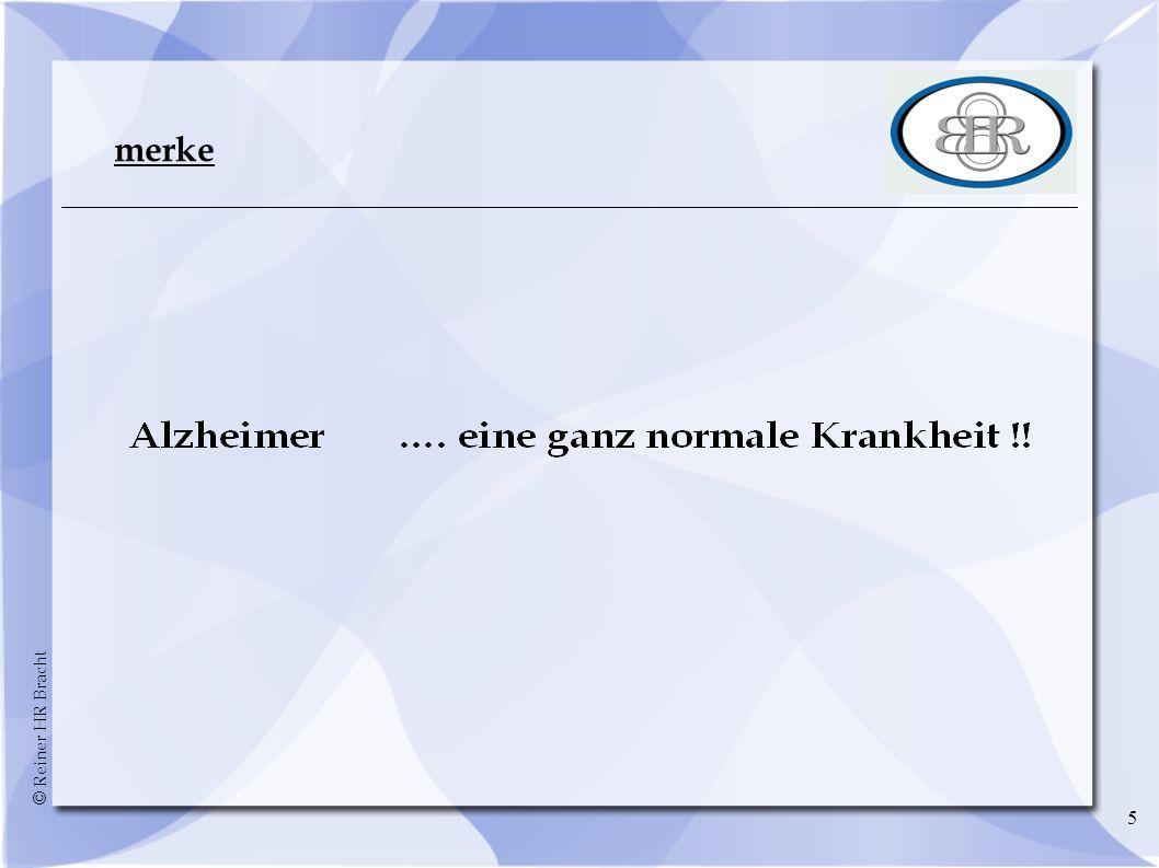 © Reiner HR Bracht 5 merke