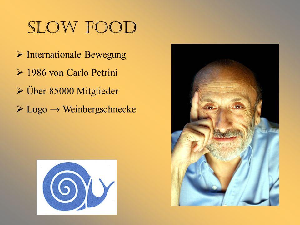 Slow Food I nternationale Bewegung 1 986 von Carlo Petrini Ü ber 85000 Mitglieder L ogo Weinbergschnecke