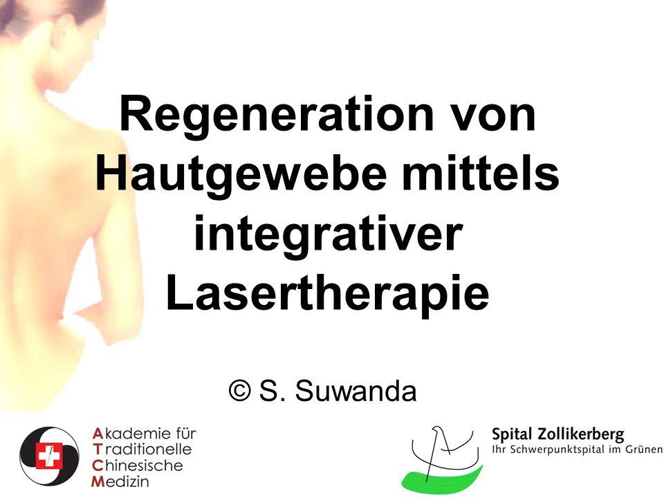 Regeneration von Hautgewebe mittels integrativer Lasertherapie © S. Suwanda