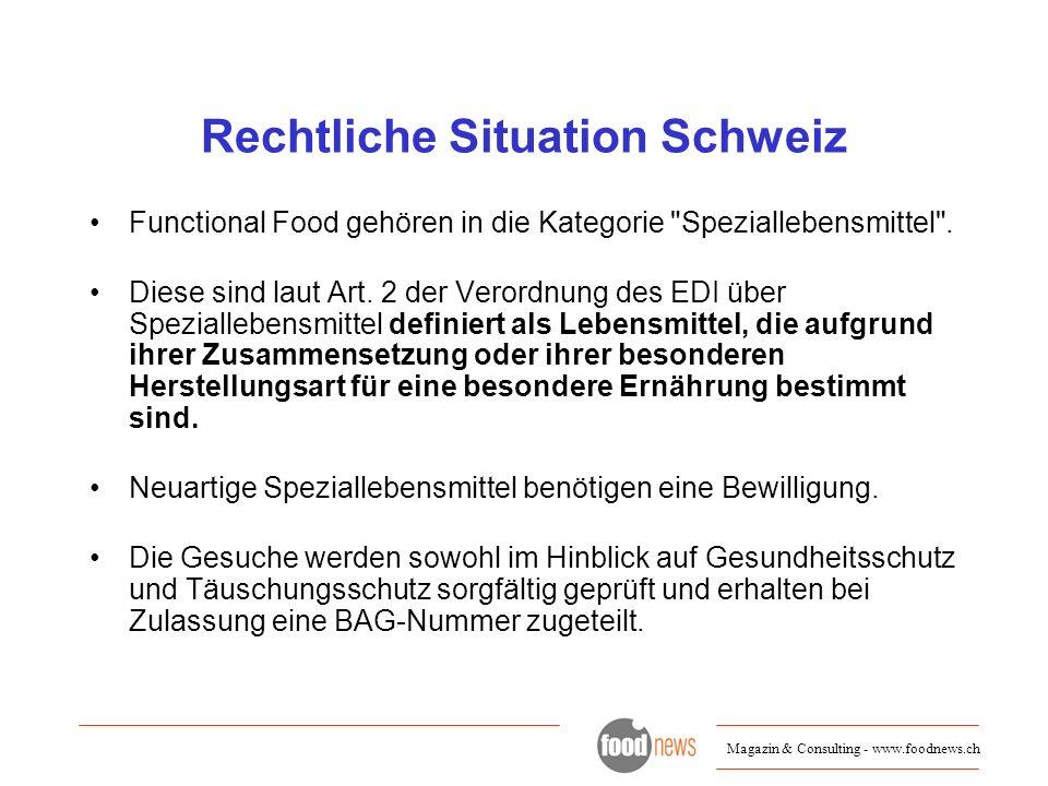 Magazin & Consulting - www.foodnews.ch Rechtliche Situation Schweiz Functional Food gehören in die Kategorie