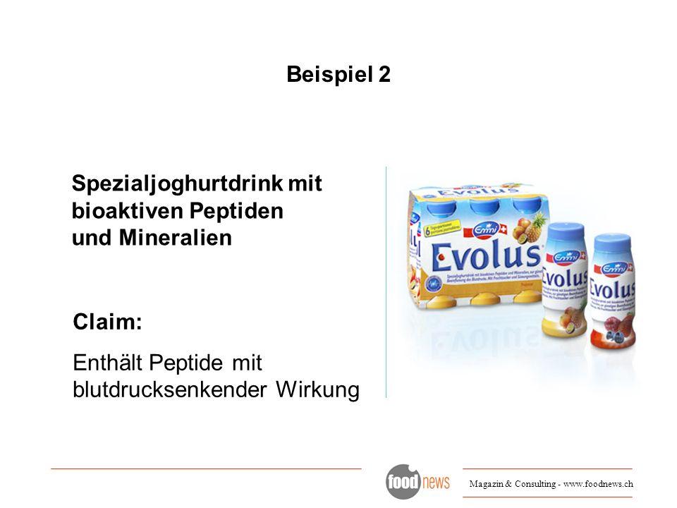 Magazin & Consulting - www.foodnews.ch Beispiele 3 Spezialjogurtdrink mit Stanolester, Fruchtzucker und Süssungsmitteln Claim: zur günstigen Beeinflussung des Cholesterinspiegels