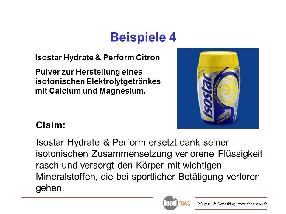Magazin & Consulting - www.foodnews.ch Beispiele 4 Isostar Hydrate & Perform Citron Pulver zur Herstellung eines isotonischen Elektrolytgetränkes mit