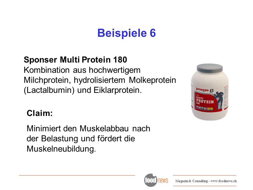 Magazin & Consulting - www.foodnews.ch Beispiele 6 Sponser Multi Protein 180 Kombination aus hochwertigem Milchprotein, hydrolisiertem Molkeprotein (L