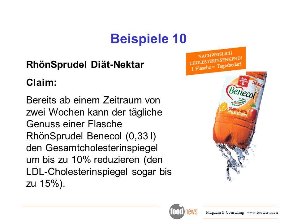 Magazin & Consulting - www.foodnews.ch Beispiele 10 RhönSprudel Diät-Nektar Claim: Bereits ab einem Zeitraum von zwei Wochen kann der tägliche Genuss