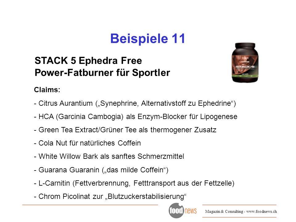 Magazin & Consulting - www.foodnews.ch Beispiele 11 STACK 5 Ephedra Free Power-Fatburner für Sportler Claims: - Citrus Aurantium (Synephrine, Alternat