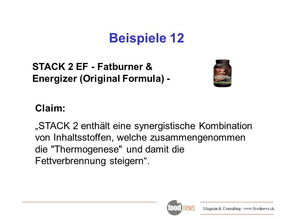 Magazin & Consulting - www.foodnews.ch Beispiele 12 STACK 2 EF - Fatburner & Energizer (Original Formula) - Claim: STACK 2 enthält eine synergistische