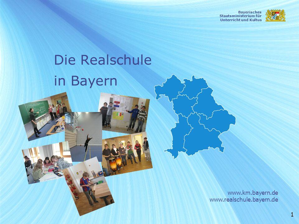 1 Die Realschule in Bayern www.km.bayern.de www.realschule.bayern.de Bayerisches Staatsministerium für Unterricht und Kultus