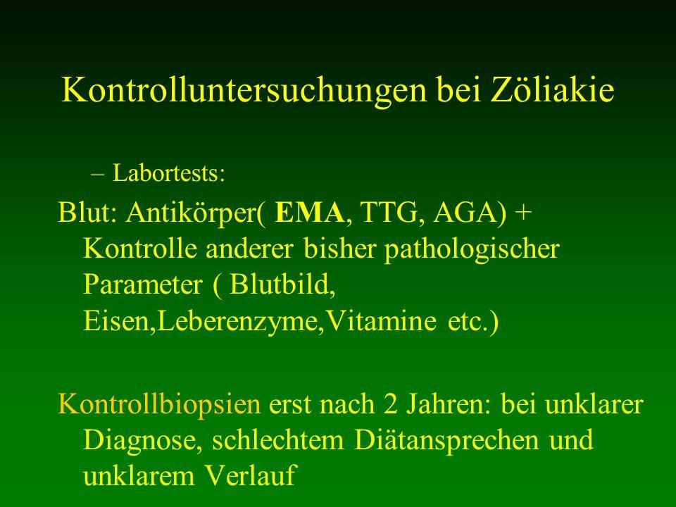Kontrolluntersuchungen bei Zöliakie –Labortests: Blut: Antikörper( EMA, TTG, AGA) + Kontrolle anderer bisher pathologischer Parameter ( Blutbild, Eise