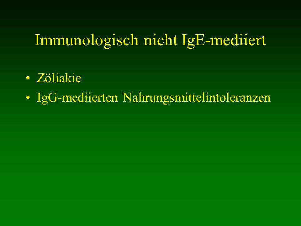 Immunologisch nicht IgE-mediiert Zöliakie IgG-mediierten Nahrungsmittelintoleranzen