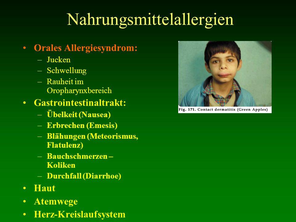 Nahrungsmittelallergien Orales Allergiesyndrom: –Jucken –Schwellung –Rauheit im Oropharynxbereich Gastrointestinaltrakt: –Übelkeit (Nausea) –Erbrechen