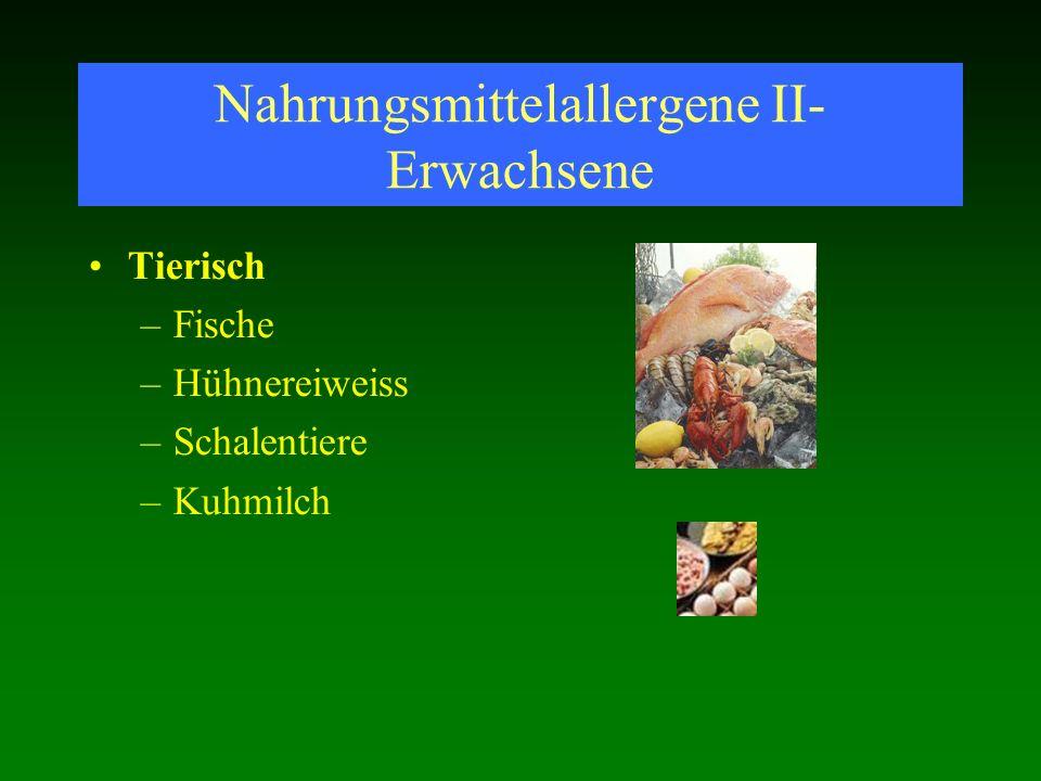 Nahrungsmittelallergene II- Erwachsene Tierisch –Fische –Hühnereiweiss –Schalentiere –Kuhmilch