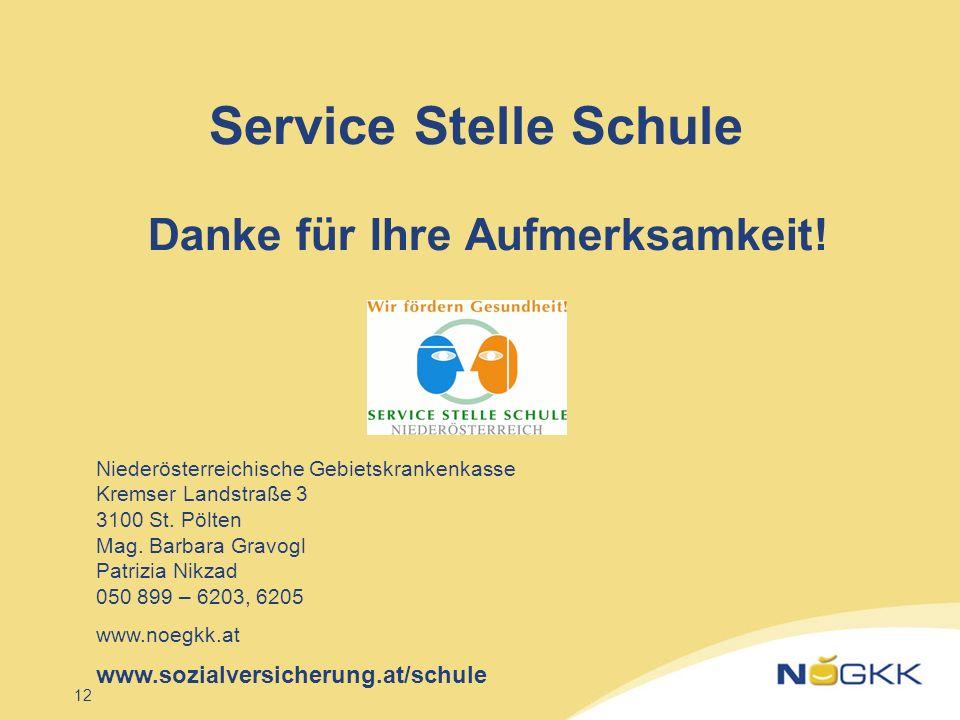 12 Service Stelle Schule Danke für Ihre Aufmerksamkeit! www.sozialversicherung.at/schule Niederösterreichische Gebietskrankenkasse Kremser Landstraße