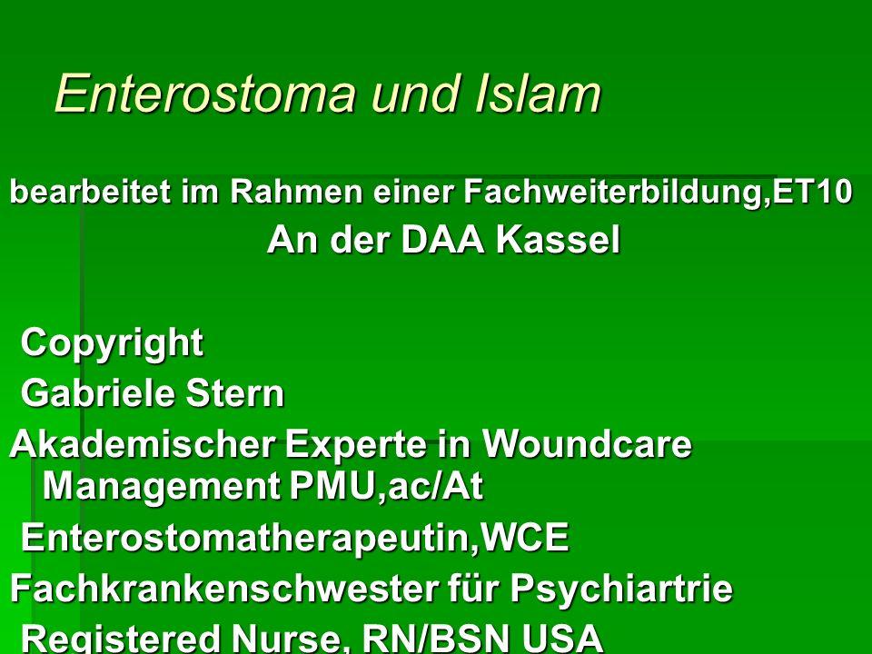 Enterostoma und Islam bearbeitet im Rahmen einer Fachweiterbildung,ET10 An der DAA Kassel An der DAA Kassel Copyright Copyright Gabriele Stern Gabriel