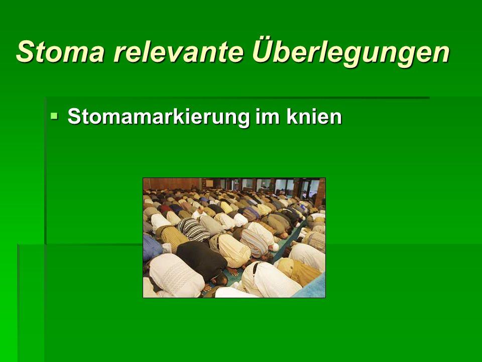 Stoma relevante Überlegungen Stomamarkierung im knien Stomamarkierung im knien