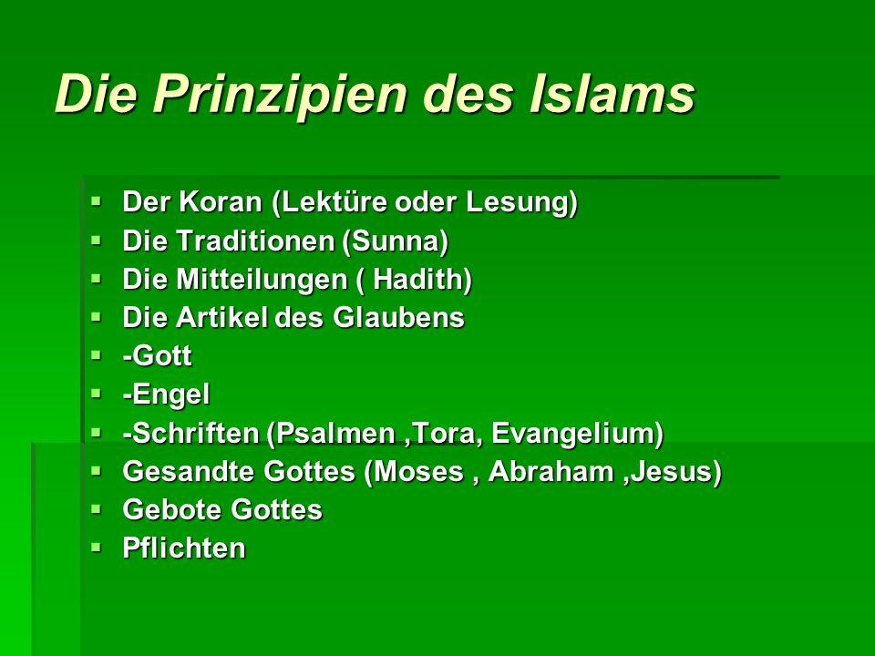 Die Prinzipien des Islams Der Koran (Lektüre oder Lesung) Der Koran (Lektüre oder Lesung) Die Traditionen (Sunna) Die Traditionen (Sunna) Die Mitteilu