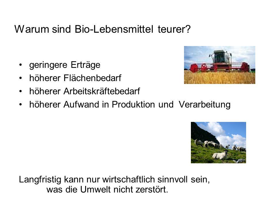 Warum sind Bio-Lebensmittel teurer.