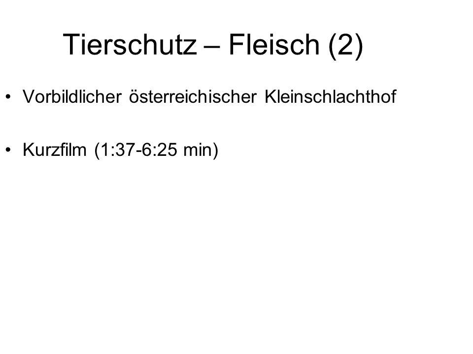 Tierschutz – Fleisch (2) Vorbildlicher österreichischer Kleinschlachthof Kurzfilm (1:37-6:25 min)