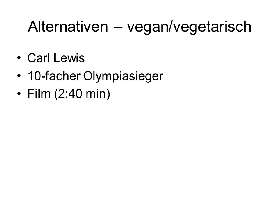 Alternativen – vegan/vegetarisch Carl Lewis 10-facher Olympiasieger Film (2:40 min)