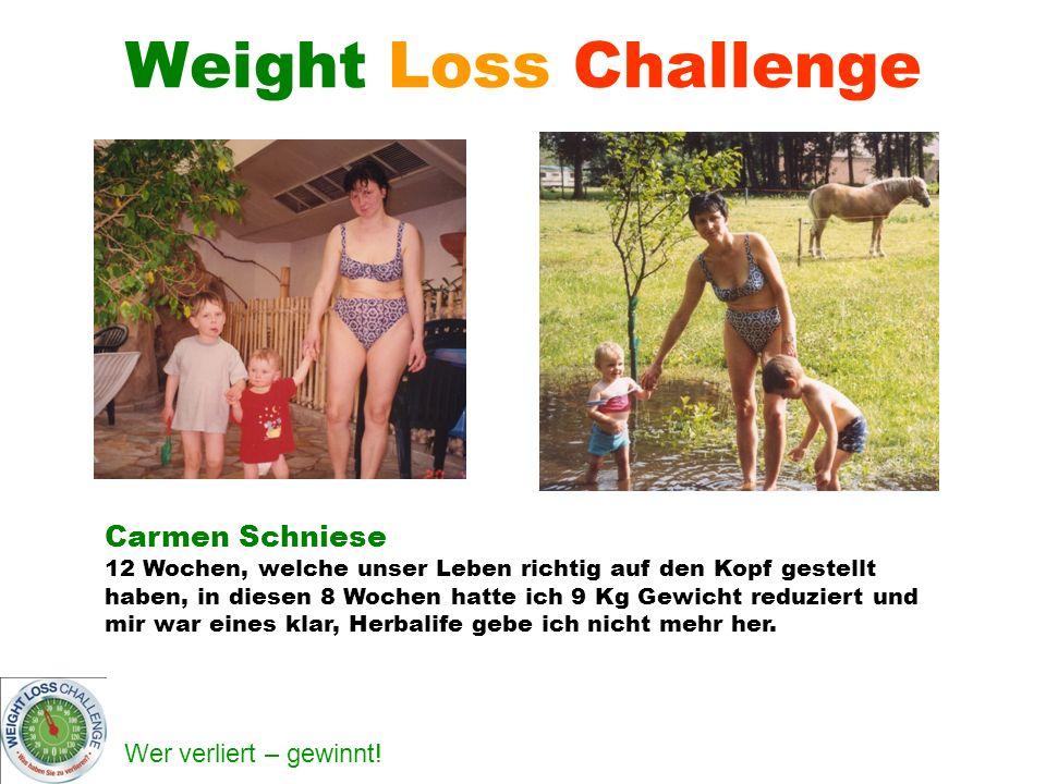 Wer verliert – gewinnt! Weight Loss Challenge Carmen Schniese 12 Wochen, welche unser Leben richtig auf den Kopf gestellt haben, in diesen 8 Wochen ha