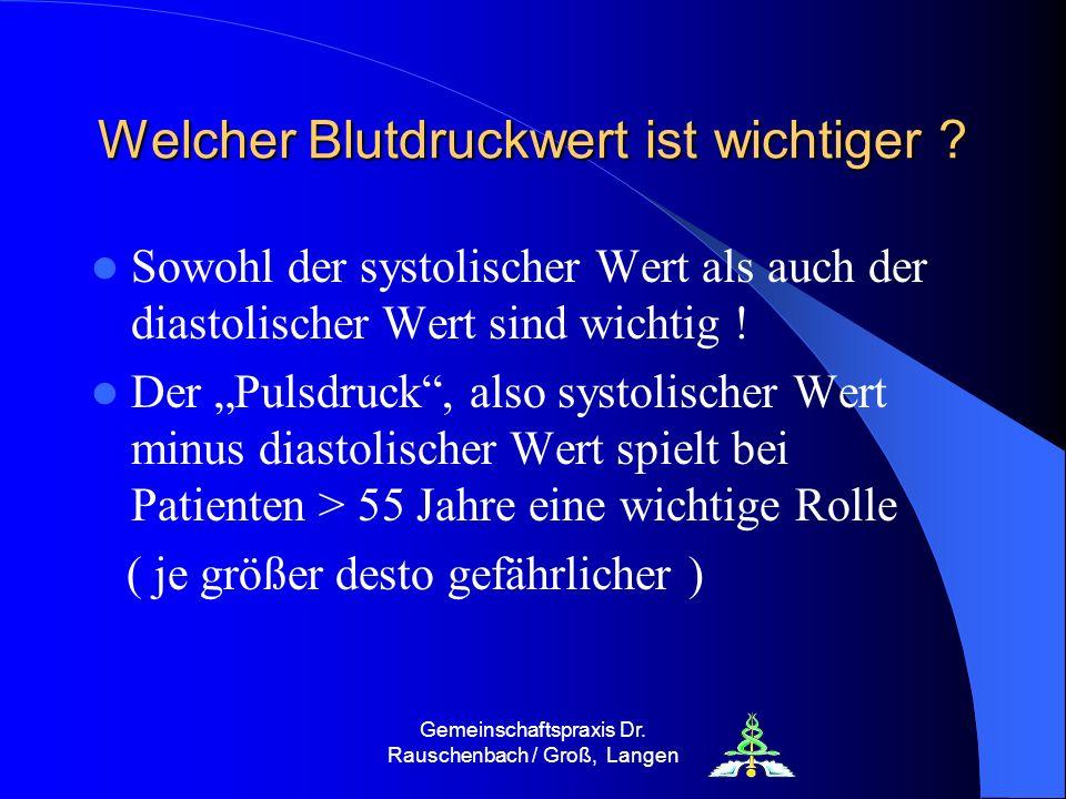 Gemeinschaftspraxis Dr. Rauschenbach / Groß, Langen Welcher Blutdruckwert ist wichtiger ? Sowohl der systolischer Wert als auch der diastolischer Wert